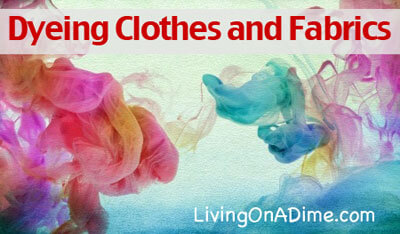 Dyeing Clothes and Fabrics