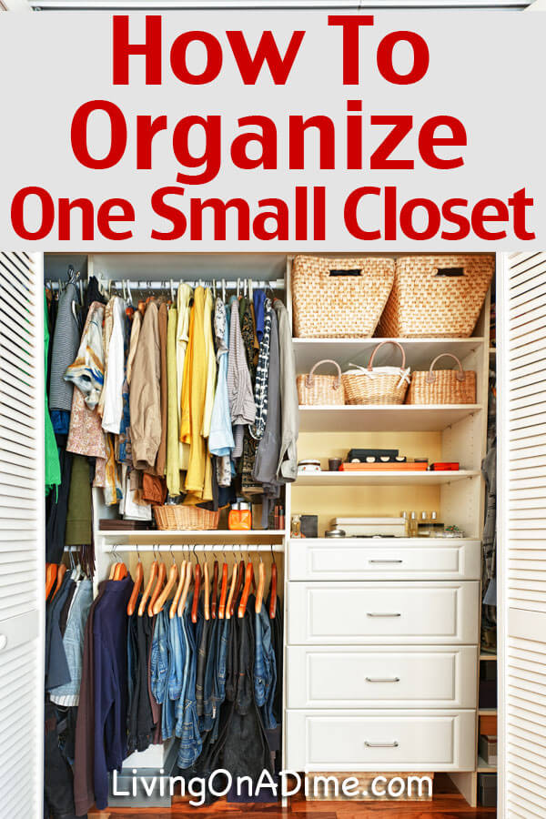 How to organize one small closet living on a dime for How to organize your closets