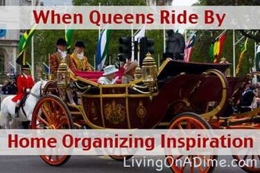 When Queens Ride By - Inspiration To Have A More Organized Home